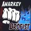 ANARKEY - Brofist (Original Mix)