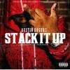 Stack it up - Austin Rogerz
