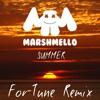 Summer-Marshmello (For-Tune Trap Remix)