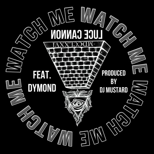 "Luce Cannon ""Watch Me"" Ft. Dymond PROD. Dj Mustard"