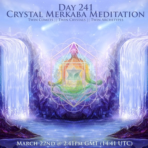 Day 241 Crystal Merkaba Meditation - The Twin Comets (Timeless)