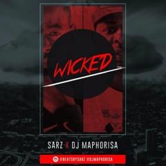 SARZ X DJ MAPHORISA - Wicked