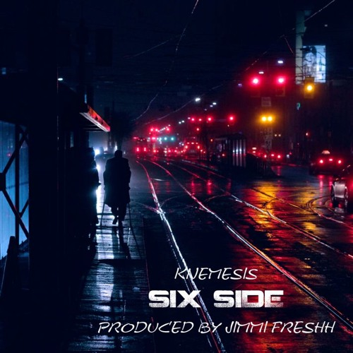 Knemesis - Six Side (Produced By Jimmi Freshh)