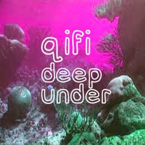 qifi Deep Under soundcloudhot