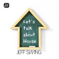 "Jeff Swing ""Let's Talk About House"" (Plastic City)(Snippet)"