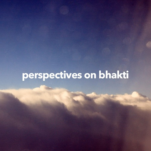 Perspectives on Bhakti - Garuda dasa