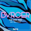 BVRGER - The Cool Kids (Mad - D Remix)