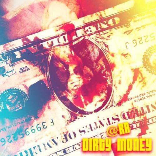 DIRTY MONEY. (prod. x #AraTheArchitect)