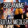 The 2015 Anime Guitar Medley - Jparecki95