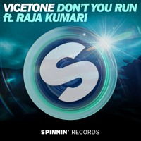 Vicetone - Don't You Run ft. Raja Kumari