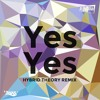 Plump Djs - Yes Yes (Hybrid Theory Remix) [OUT NOW]