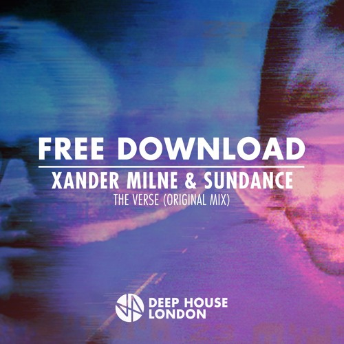 Free download xander milne sundance the verse for Deep house london