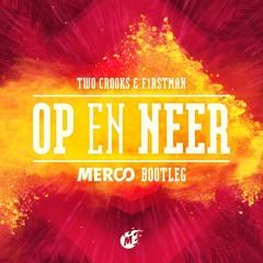 Two Crooks & F1rstman - Op En Neer (MERCO Bootleg)