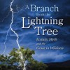 A Branch from the Lightning Tree: The Currency of Longing (Martin Shaw)