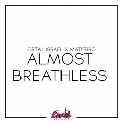 Almost Breathless W/ Matierro [Out Now]