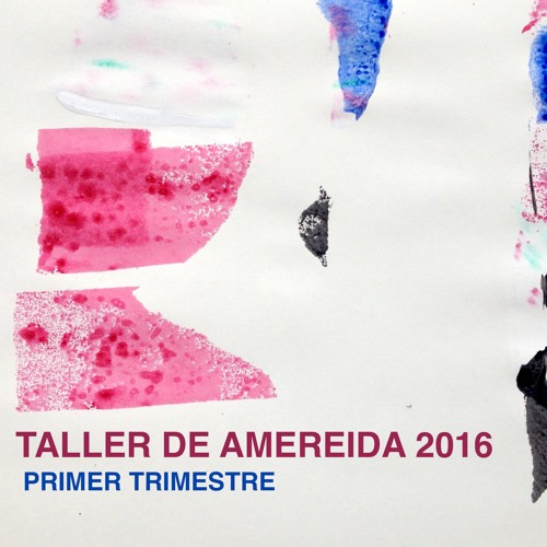 Taller de Amereida 2016. Trimestre 1