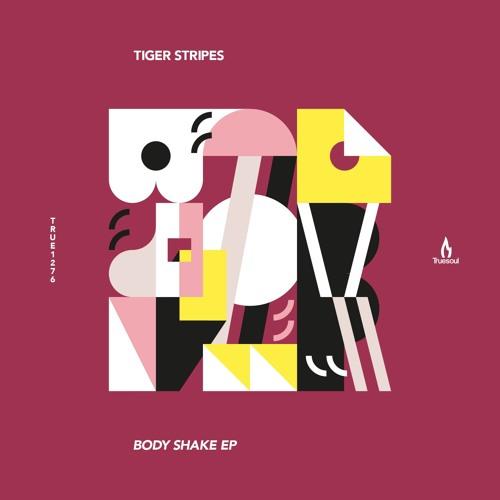 Tiger Stripes - Body Shake EP - Truesoul - TRUE1276