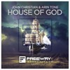 John Christian & Arin Tone - House Of God [OUT NOW!]