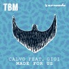 Calvo feat. Gigi - Made For Us [OUT NOW].mp3