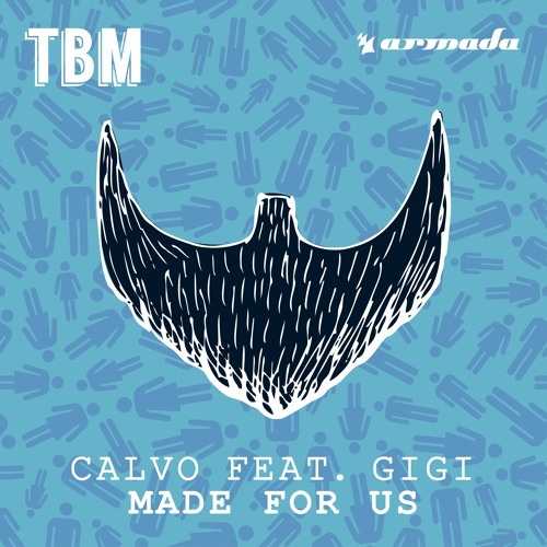 Calvo feat. Gigi - Made For Us [OUT NOW]
