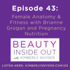 Episode 43: Female Anatomy & Fitness with Brianne Grogan and Pregnancy Nutrition