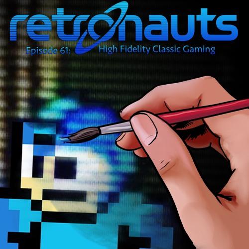 Retronauts Episode 62: High Fidelity Classic Gaming