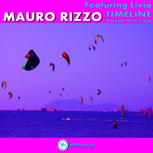 Mauro Rizzo Feat. Livia - Timeline ( Vocal Version )