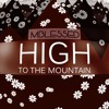 High - to the mountain