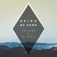 Jetique & MYNGA - Bring Me Down