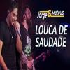 VS - Louca de saudade - Jorge e Mateus Portada del disco