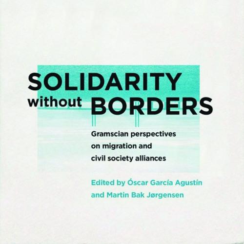«Solidaridad sin fronteras. Enfoques gramscianos sobre migración y alianzas de la sociedad civil»