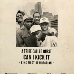 """A Tribe Called Quest """"Can I Kick It"""" (King Most Redirection)"""