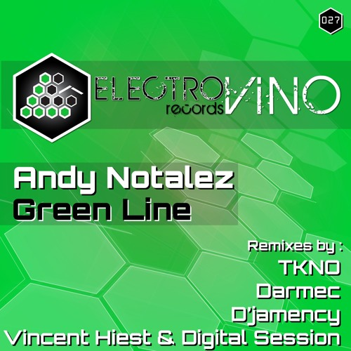 ANDY NOTALEZ - Green Line (D'Jamency Remix) /// Electrovino Rec.27 - FR/snippet