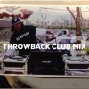 THROWBACK CLUB MIX 2