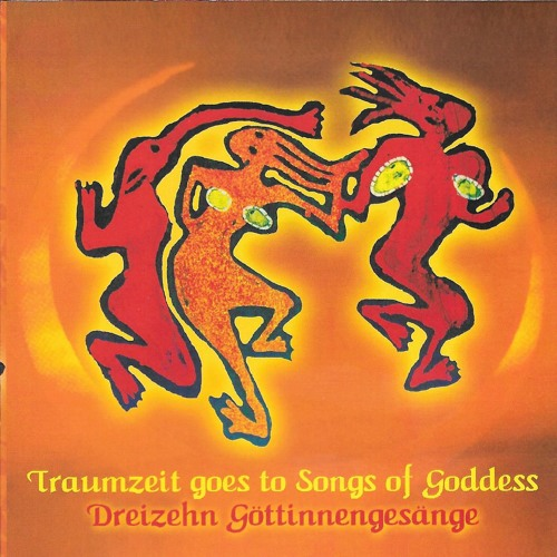 Traumzeit goes to Songs of Goddesses
