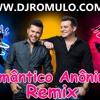 MARCOS E BELUTI , ROMANTICO ANONIMO REMIX DJ ROMULO