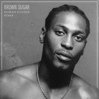 D'Angelo II Brown Sugar (Roman Kouder Remix)