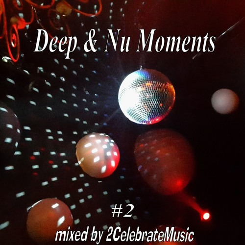 Deep & Nu Moments #2 ★ Free Download ★