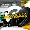 Tujamo - Drop That Low VS Tiesto & Oliver Heldens - Wombass [YellowDrop Mashup]