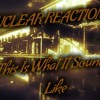 NucleaRReactionZ - This Is What It Soundz Like