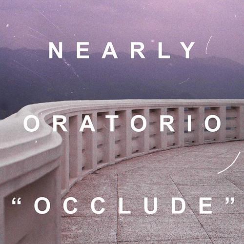 Nearly Oratorio - Occlude
