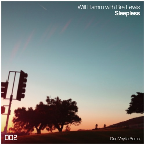 Will Hamm with Bre Lewis - Sleepless (Dan Veytia Remix)