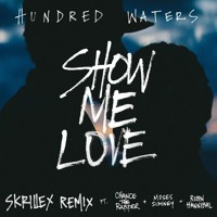 Hundred Waters - Show Me Love Ft. Chance The Rapper, Moses Sumney, Robin Hannibal (Skrillex Remix)