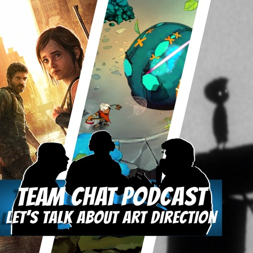 Let's Talk About Art Direction - Team Chat Podcast Ep. 14