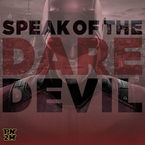 Episode 13 - Speak Of The Daredevil