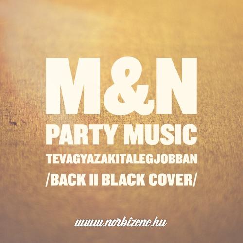 M & N Party Music - Tevagyazakitalegjobban /Back II Black cover/