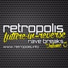 RETROPOLIS - FUTURE IN REVERSE - RAVE BREAKS - VOL 3 - (FREE DOWNLOAD)
