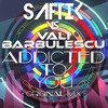 Saftik Vs. Vali Barbulescu - Addicted To You (Original Mix)Click BUY to Download