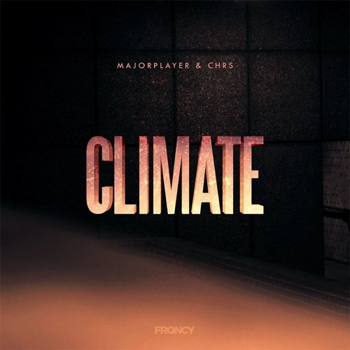 MajorPlayer & CHRS - Climate