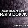 Goldhand Ft. Nita - Rain Down On Me (Deep House Remix )